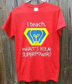 Hey, I found this really awesome Etsy listing at http://www.etsy.com/listing/152645563/iteach-superpower-teacher-shirt