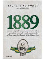 """""""1889"""",o último volume da trilogia do século 19 de Laurentino Gomes iniciada como """"1808"""", tem lançamento previsto para o dia 23 de agosto, publicado pela Globo Livros."""