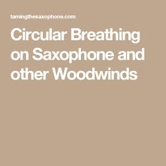 Circular Breathing on Saxophone and other Woodwinds