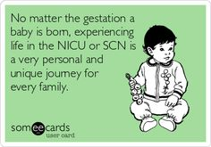No matter the gestation a baby is born, experiencing life in the NICU or SCN is a very personal and unique journey for every family.