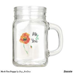 Shop Me & You Poppy Mason Jar created by Buy_ArtDuo. Mason Jar Flowers, Mason Jars, Red Poppies, Red Flowers, For You Song, Just For You, Birthday Love, Kitchen Collection, Romantic Weddings