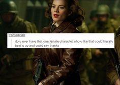 One?? I have so many. Leia, Padmé, Rey, Jyn, Tris, Katniss, Natasha Romanoff, Johanna Mason, Jane Foster, Astrid (httyd), Peggy (duh).....I feel like I could go on forever