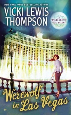 Werewolf in Las Vegas by Vicki Lewis Thompson | Wild About You, BK#6 | Publisher: Signet | Publication Date: March 4, 2014 | www.vickilewisthompson.com | #Paranormal #shape-shifters  #werewolves