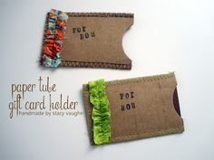 Recycle! Toilet paper tube gift card holder!