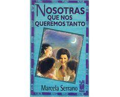 Nosotras que nos queremos tanto_ Marcela Serrano