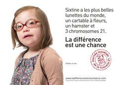 """campagne de sensibilisation à la Trisomie 21 (2013). Intitulée """"La différence est une chance"""", cette campagne s'inscrit dans la cadre de la 2ème journée mondiale de la trisomie 21, reconnue par l'ONU, qui a lieu le 21 mars 2013"""