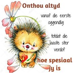 Love You Poems, Lekker Dag, Good Morning Vietnam, Cute Good Morning Quotes, Goeie Nag, Goeie More, Afrikaans Quotes, Special Quotes, Morning Messages