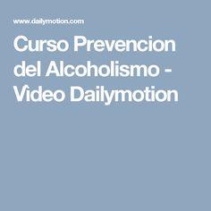 Curso Prevencion del Alcoholismo - Vìdeo Dailymotion