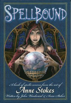 Spellbound Book from Anne Stokes and John Woodward