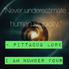 I don't remember whether this is from the book of movie version of I Am Number Four (pretty sure it was the book!), but I love it.  |Book quotes|