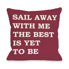 Sail Away Pillow  by One Bella Casa