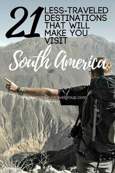 21 Less-traveled Destinations that will make you visit South America. What do you expect from this amazing continent if you decide to go on a backpacking trip around South America?  Take a look at the pictures and make your dreams come true!