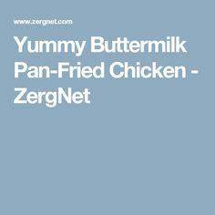 Yummy Buttermilk Pan-Fried Chicken - ZergNet