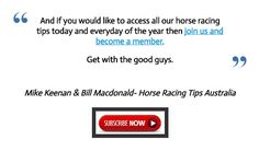 Tuesday's September 6th Horse Racing Information:  This Tuesdays FREE horse racing tips are now posted at  www.freehorseracingtipsaustralia.com/tuesdays-horse-racing-tips  and here's hoping for another really great day so great luck if you are having a wager and I will have some more sports news from the site for you later.  Mike Keenan - Horse Racing Tips Australia.