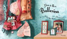 How to be a Ballerina : Holly Clifton Brown