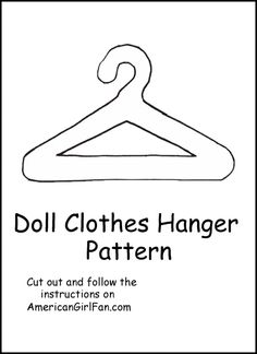 AmericanGirlFan: Doll Craft: Make Doll Clothes Hangers (With Free Pattern)!