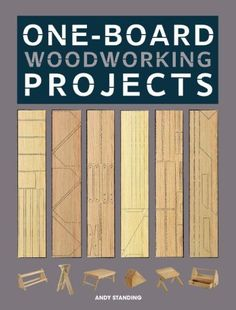 One-Board Woodworking Projects by Andy Standing, http://www.amazon.com/dp/1600857795/ref=cm_sw_r_pi_dp_Dn9Fqb07DJS76