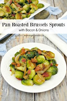 Here is a recipe for Brussels Sprouts with bacon and onions – because everything is better with bacon and onions - perfect side dish for dinner!