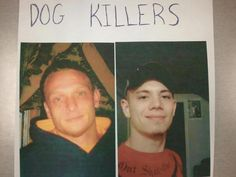 Please share! These are Seven Stuard and Daniel Weiskirch. They are from Grayling, MI. They could be as far as Alabama. They shot an innocent dog and then beheaded the dog. These sickos need to be found! Share this please.