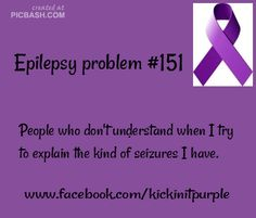 My old doctor was the worst about this he accused me of making my seizures up. Luckily I have a amazing doctor now who actually cares. Epilepsy Problems / Epilepsy Awareness