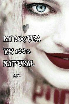Mi locura es 100%natural Love My Husband, I Love Him, My Love, Sad Love Quotes, Me Quotes, Matt Hatter, Harley Quinn, Happy Love, Love Messages
