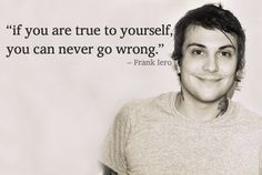Frank Iero from My Chemical Romance is one of the most passionately forcefully people he is AMAZING. And his giggle is the most adorable thing.