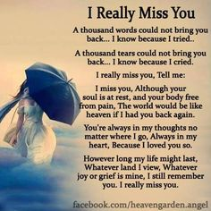 In memory poems – I Cannot Stop My Tears – Heavens Garden Poem For My Son, Missing My Husband, Missing Loved Ones, Missing My Love, Missing Family, Miss You Mum, I Miss My Daughter, Mom Quotes From Daughter, Loss Quotes