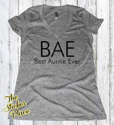 BAE Shirt Best Auntie Ever Best Auntie Shirt by TheStickerPlace