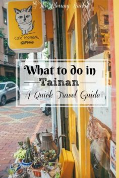 What to Do in Tainan: A Quice Travel Guide