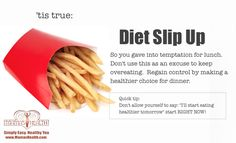 Remember:no diet starts tommorow,Sorry;)