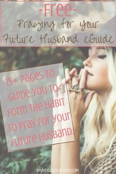 Wanting to start praying for your future husband? Great! This eGuide will help you develop the habit of praying for your future husband.