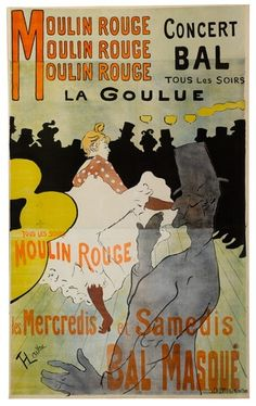 Art Nouveau — very cheeky advert for the Moulin Rouge, created by Henri de Toulouse-Lautrec