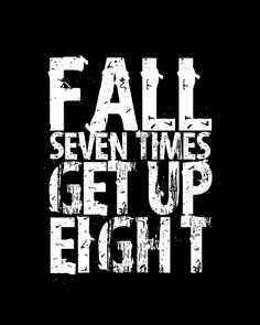 Fall Seven Times? Get Up Eight!