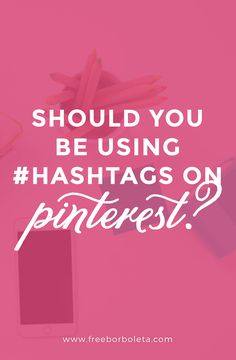 Should You Be Using Hashtags on Pinterest? There's lot of contention on this issue. Click through for a thorough explanation!