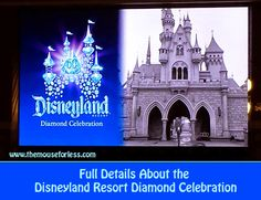 Details of how the Disneyland Resort will celebrate the Disneyland Resort Diamond Celebration including a new fireworks show, new nighttime parade, and more
