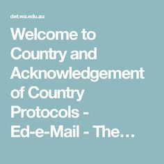 Welcome to Country and Acknowledgement of Country Protocols - Ed-e-Mail - The…