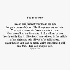 Funny happy birthday quotes for him quotes Cute Love Quotes, Love Quotes For Him, Cute Quotes For Your Crush, First Love Quotes, You Are Cute, Boyfriend Quotes, Romantic Quotes, Infp, Mood Quotes