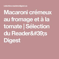 Macaroni crémeux au fromage et à la tomate