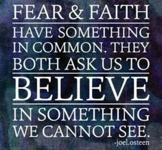 Fear & Faith have something in common...