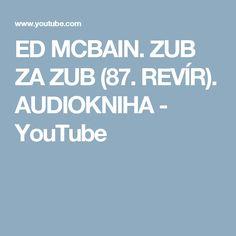 ED MCBAIN. ZUB ZA ZUB (87. REVÍR). AUDIOKNIHA - YouTube
