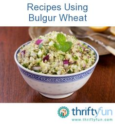 This page contains recipes using bulgur wheat. Bulgur wheat is parboiled and then dried. This whole grain pairs well with Middle Eastern and Asian dishes.