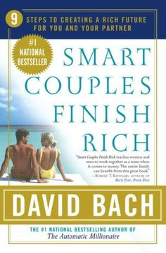 """""""Smart Couples Finish Rich: 9 Steps to Creating a Rich Future for You and Your Partner"""" by David Bach"""
