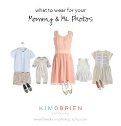 what to wear for your mommy & me mini session #mommyandme #whattowear
