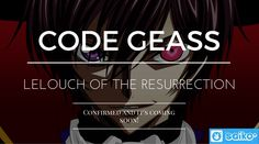 Code Geass: Lelouch of the Resurrection is Coming!   Saiko Plus