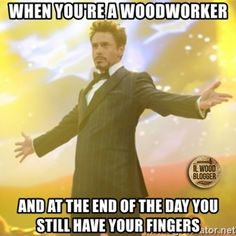 When you're a woodworker and at the end of the day you still have your fingers *Wood Blogger*