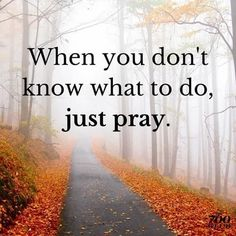 Just pray. Past Quotes, Blessed Quotes, The Great I Am, God Is Good, Divine Inspiration And Prayers, Inspiration Quotes, Mission Quotes, Be Present Quotes, Prayer Changes Things