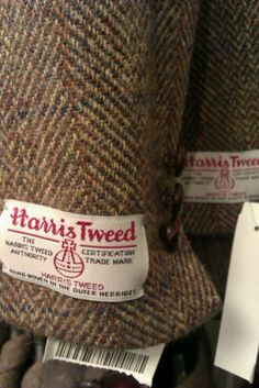 Harris Tweed - a cloth, handwoven and finished by islanders at their homes in the Outer Hebrides of Scotland, made from pure virgin wool dyed and spun in the Outer Hebrides. Protected by the Harris Tweed Act of Parliament 1993.
