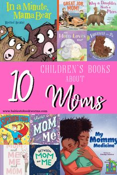 Children's Books about Moms | Mother's Day Books | Babies to Bookworms