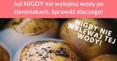 Zapewne żadnej z nas nie przyszło do głowy, że woda po ziemniakach może się do czegoś przydać, ale przecież patrząc na to obiektywnie, gotowane w wodzie ziemniaki uwalniają w niej ...