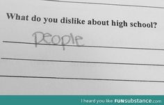 Is there any other answer to this question? I mean have you met High School students.